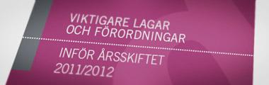 Viktigare lagar och förordningar inför årsskiftet 2011/2012